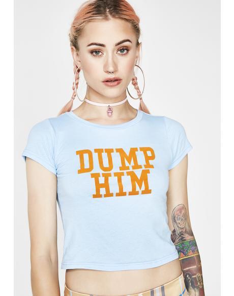 Dump Him Cropped Tee