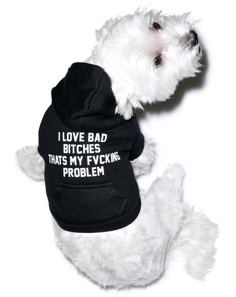 I Love Bad Bitches Dog Hoodie