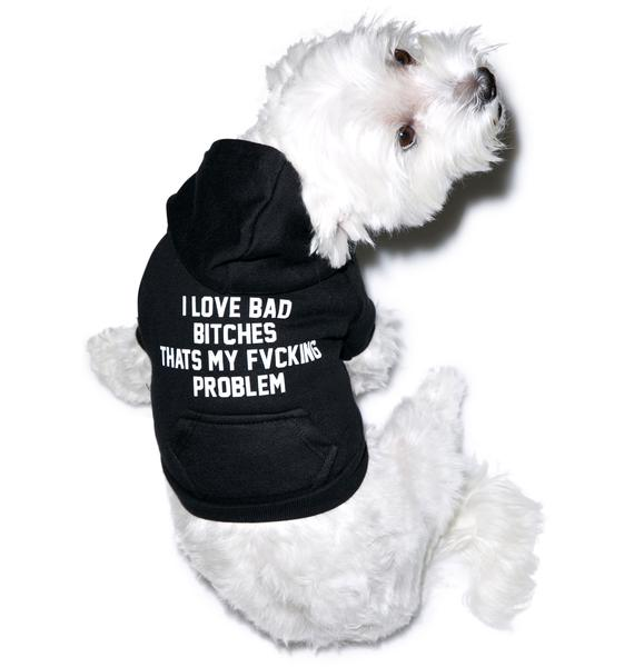 Private Party I Love Bad Bitches Dog Hoodie