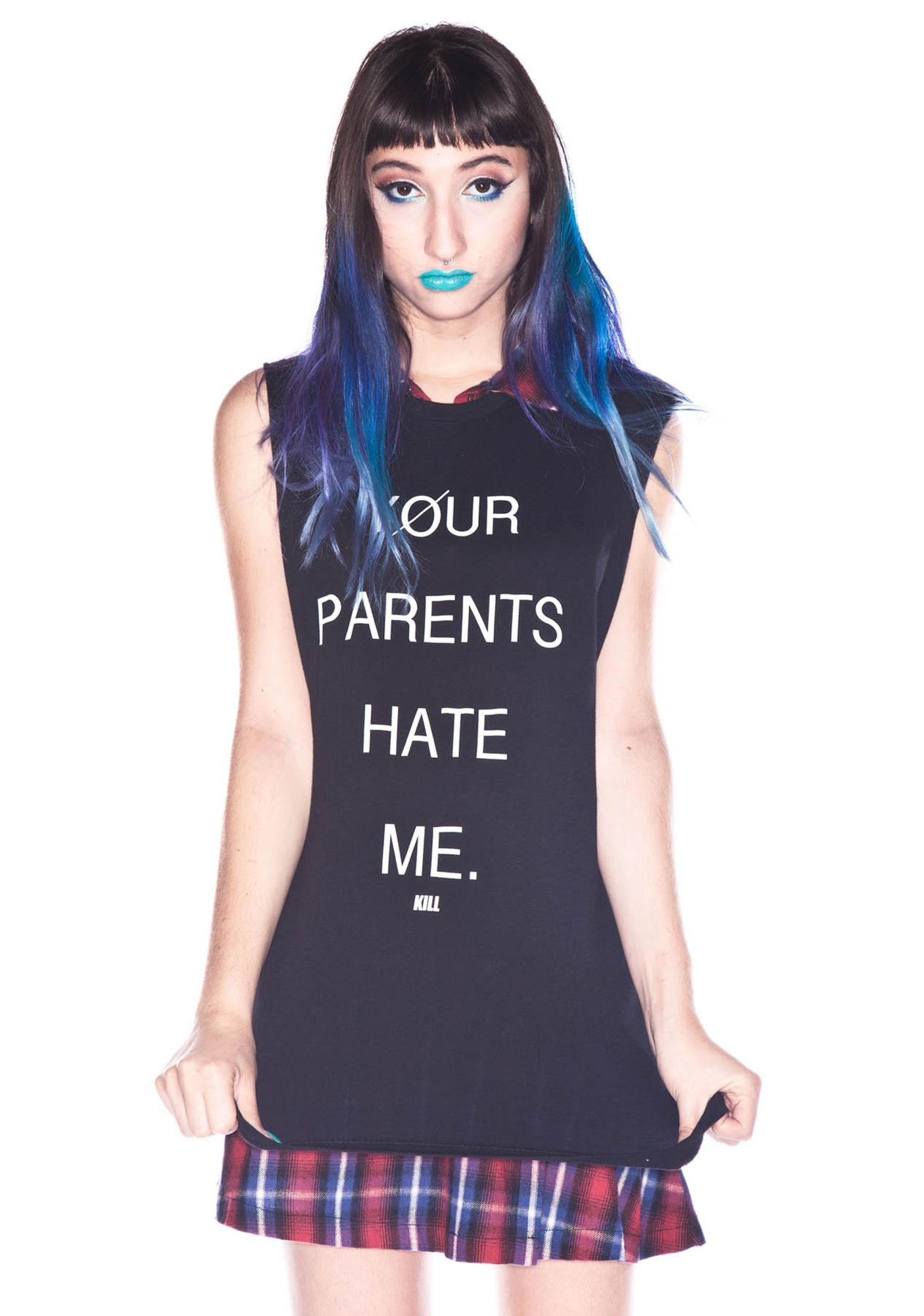 Kill Brand Parents Hate Me Tank