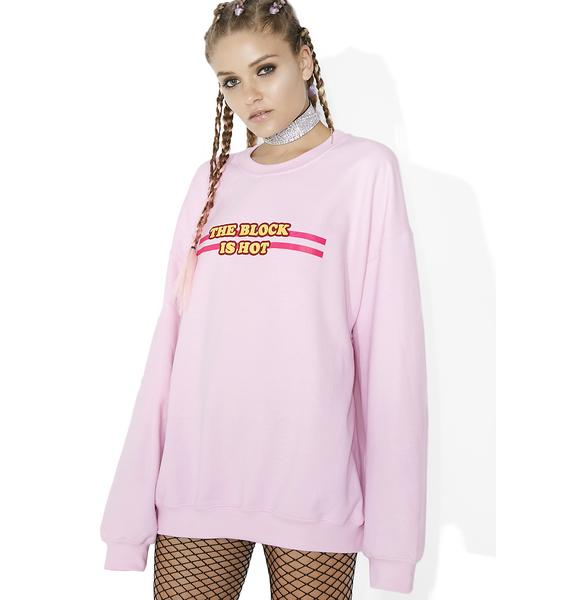 Sicko Cartel The Block Is Hot Sweatshirt