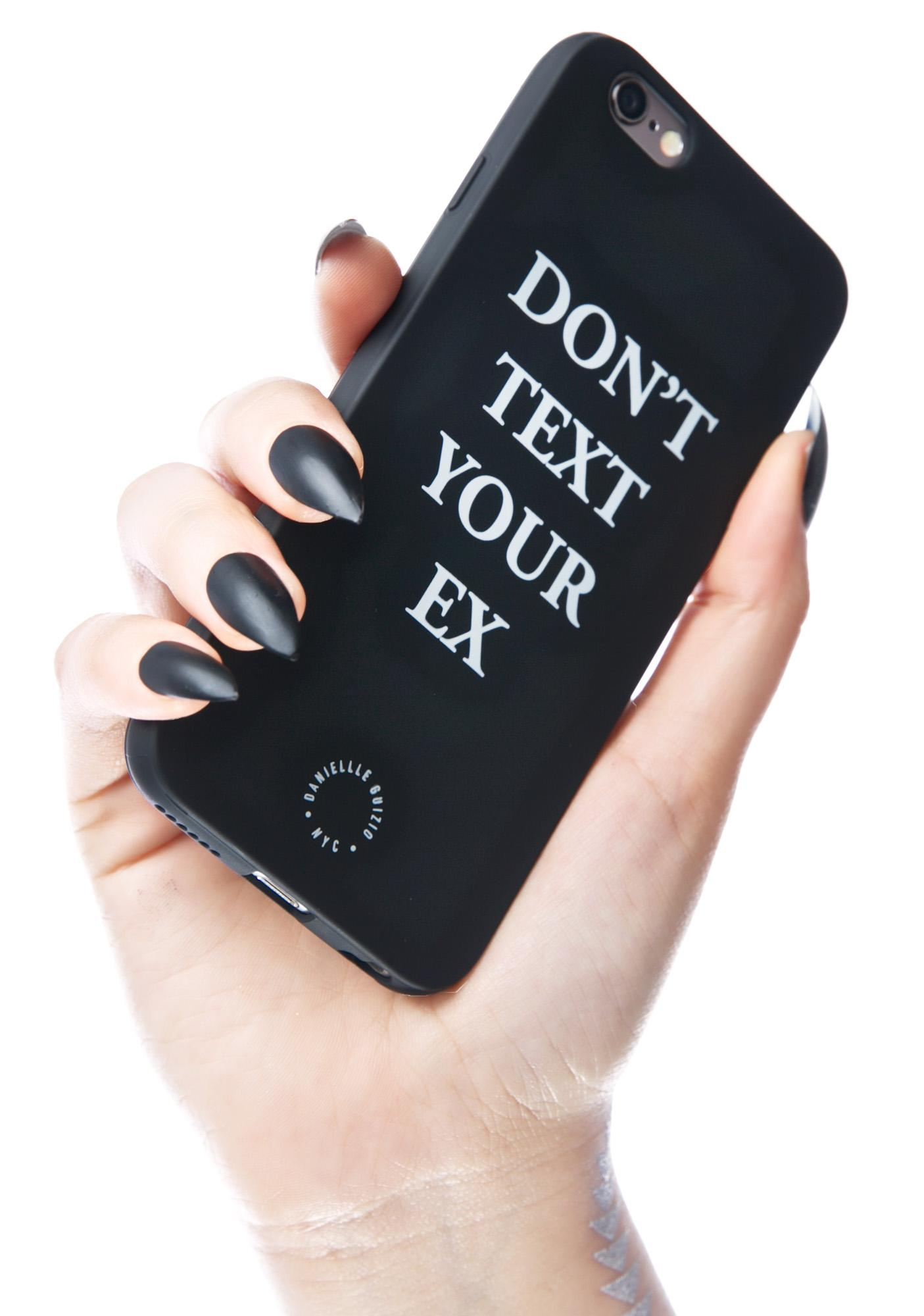 Danielle Guizio Don't Text Your Ex iPhone 6 Case