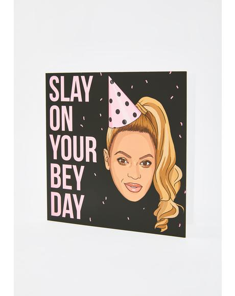 Slay On Your Bey Day Card