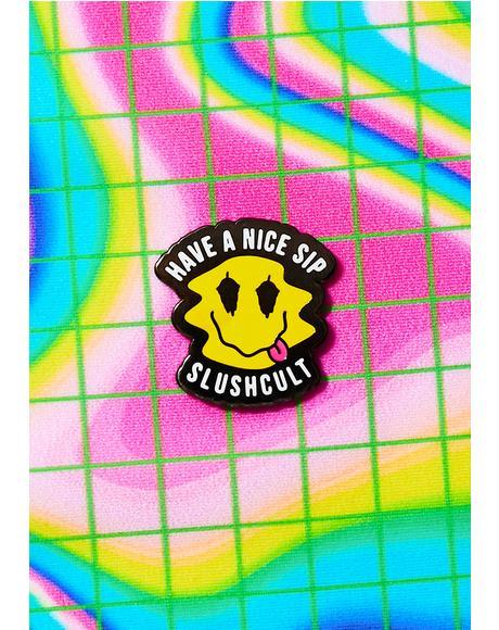 Have A Nice Sip Pin