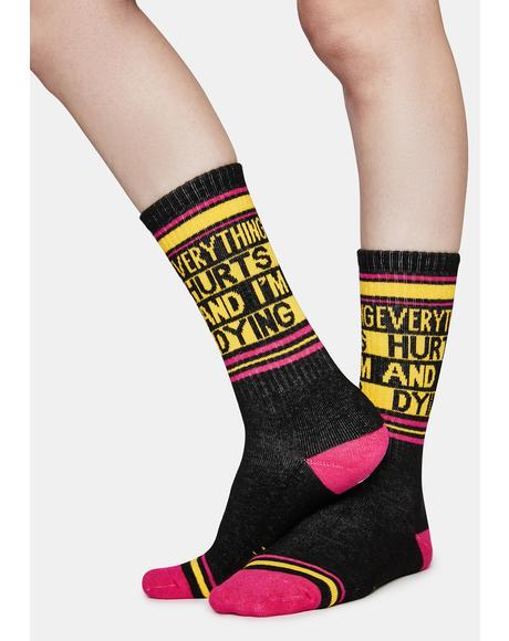 Everything Hurts And I'm Dying Crew Socks