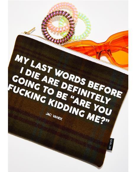 Last Words Makeup Pouch