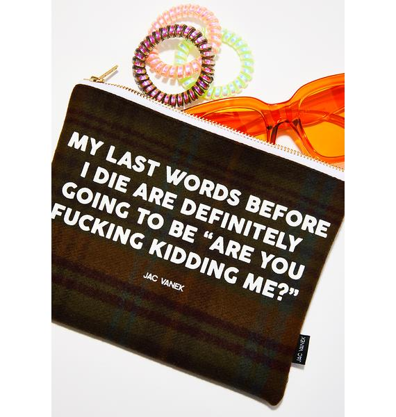Jac Vanek Last Words Makeup Pouch
