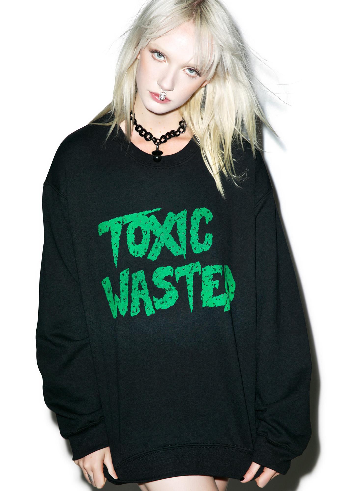 828219c65d0 Toxic Wasted Sweatshirt