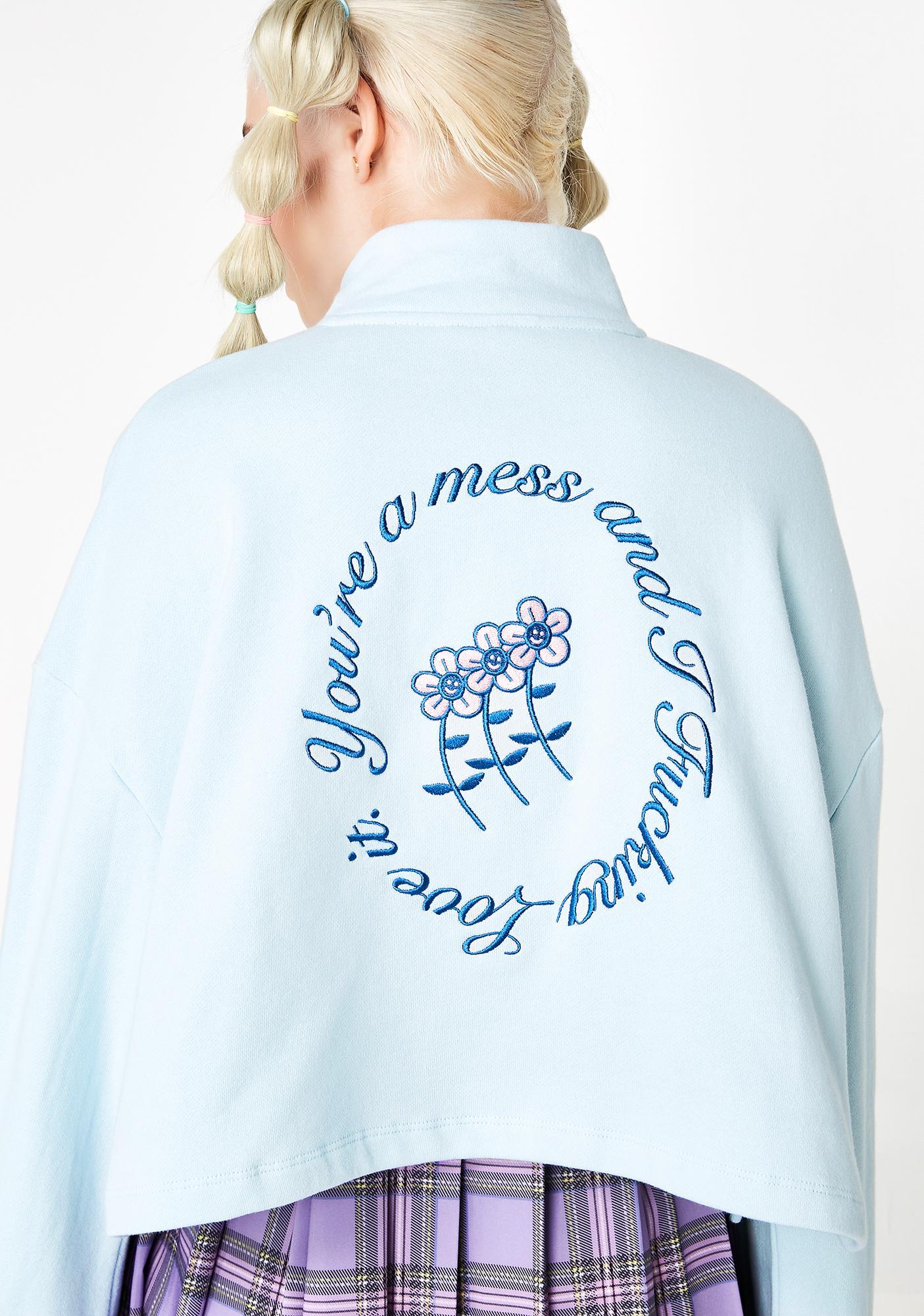 Lazy Oaf You're A Mess Sweatshirt