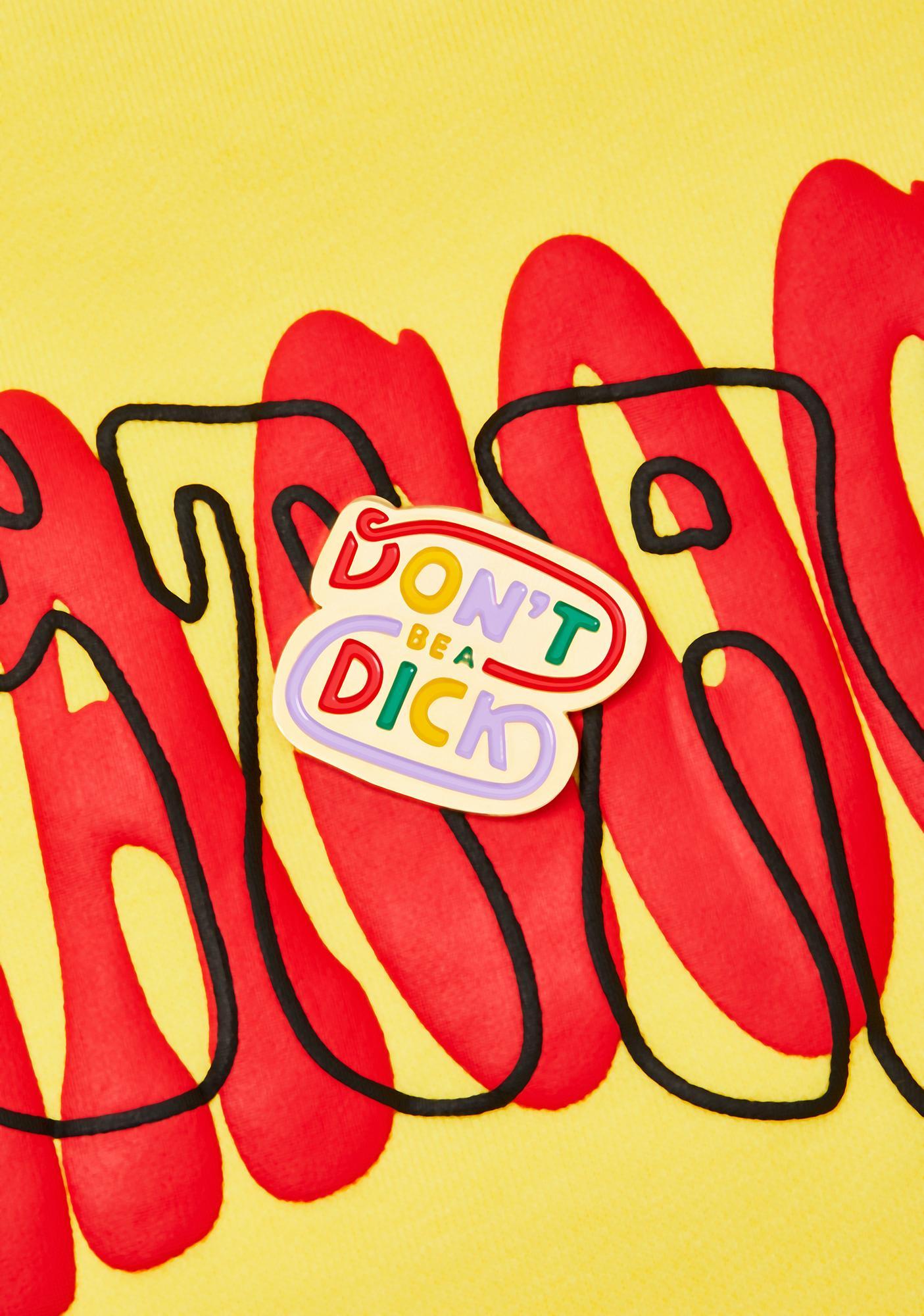 Femfetti Don't Be A Dick Enamel Pin