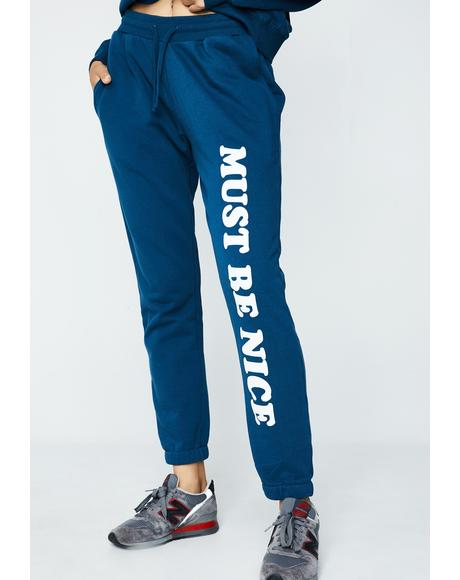 Must Be Nice Chill Sweatpants
