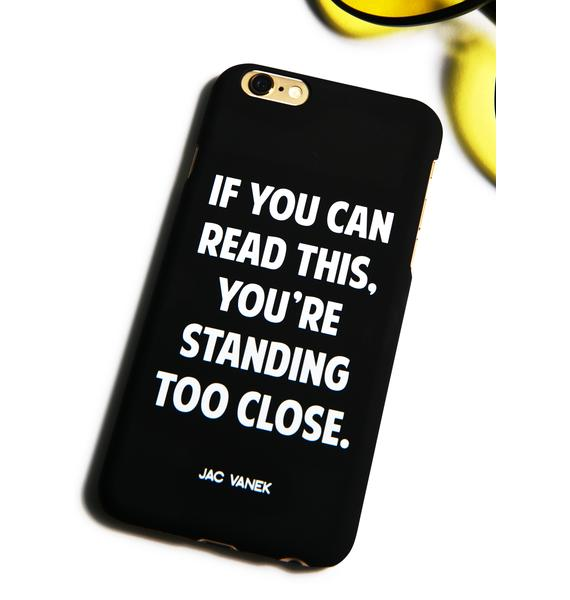 Jac Vanek Too Close iPhone 6 Case