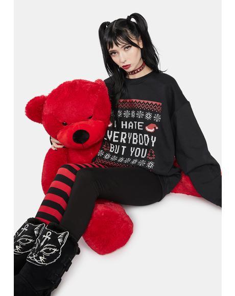 I Hate Everybody But You Sweatshirt