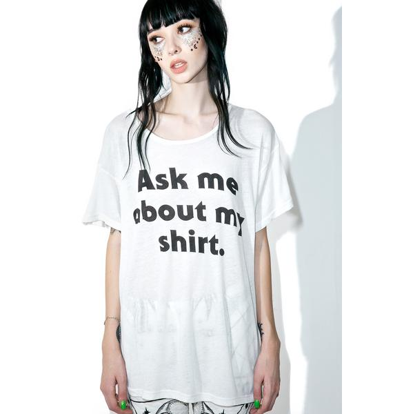Wildfox Couture Ask Me About My Shirt Manchester Tee