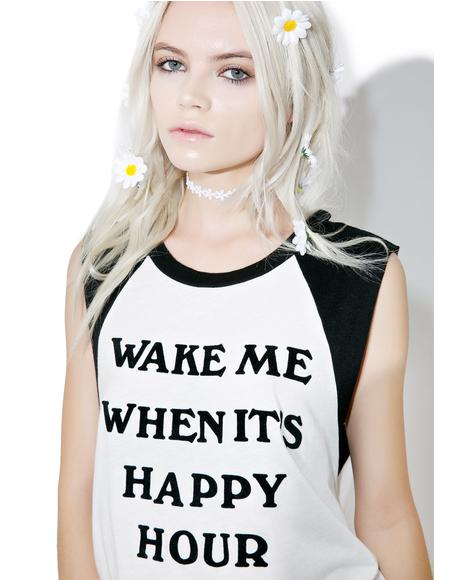 Wake Me Up For Happy Hour Tee