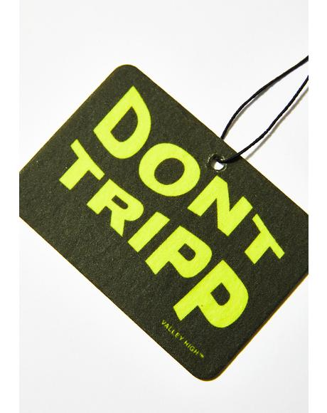 Don't Tripp Car Air Freshener