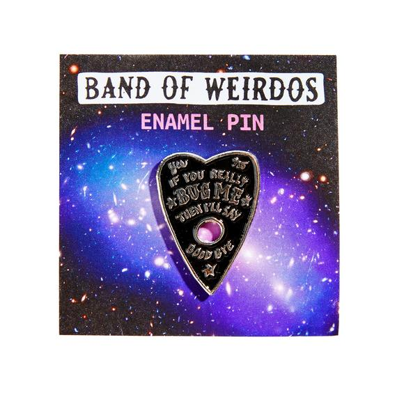 Band of Weirdos If You Really Bug Me Enamel Pin