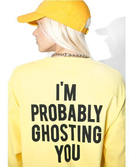 I'm Probably Ghosting You Long Sleeve Tee