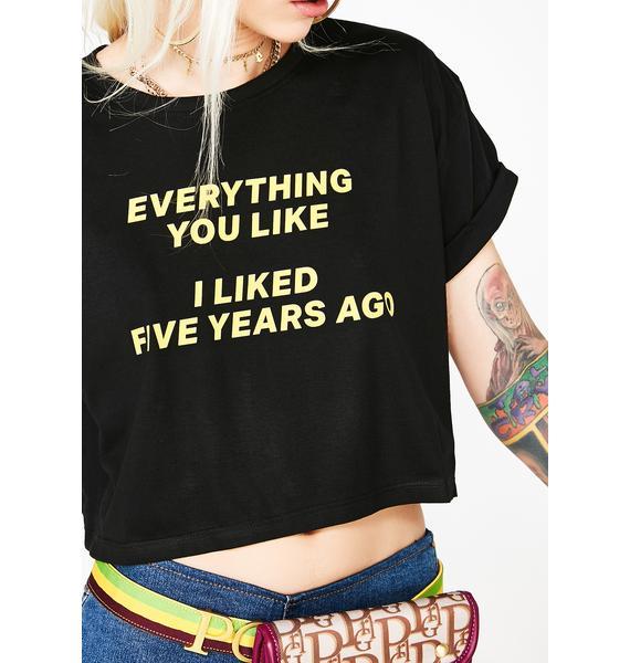 Minga I Liked Five Years Ago Crop Top