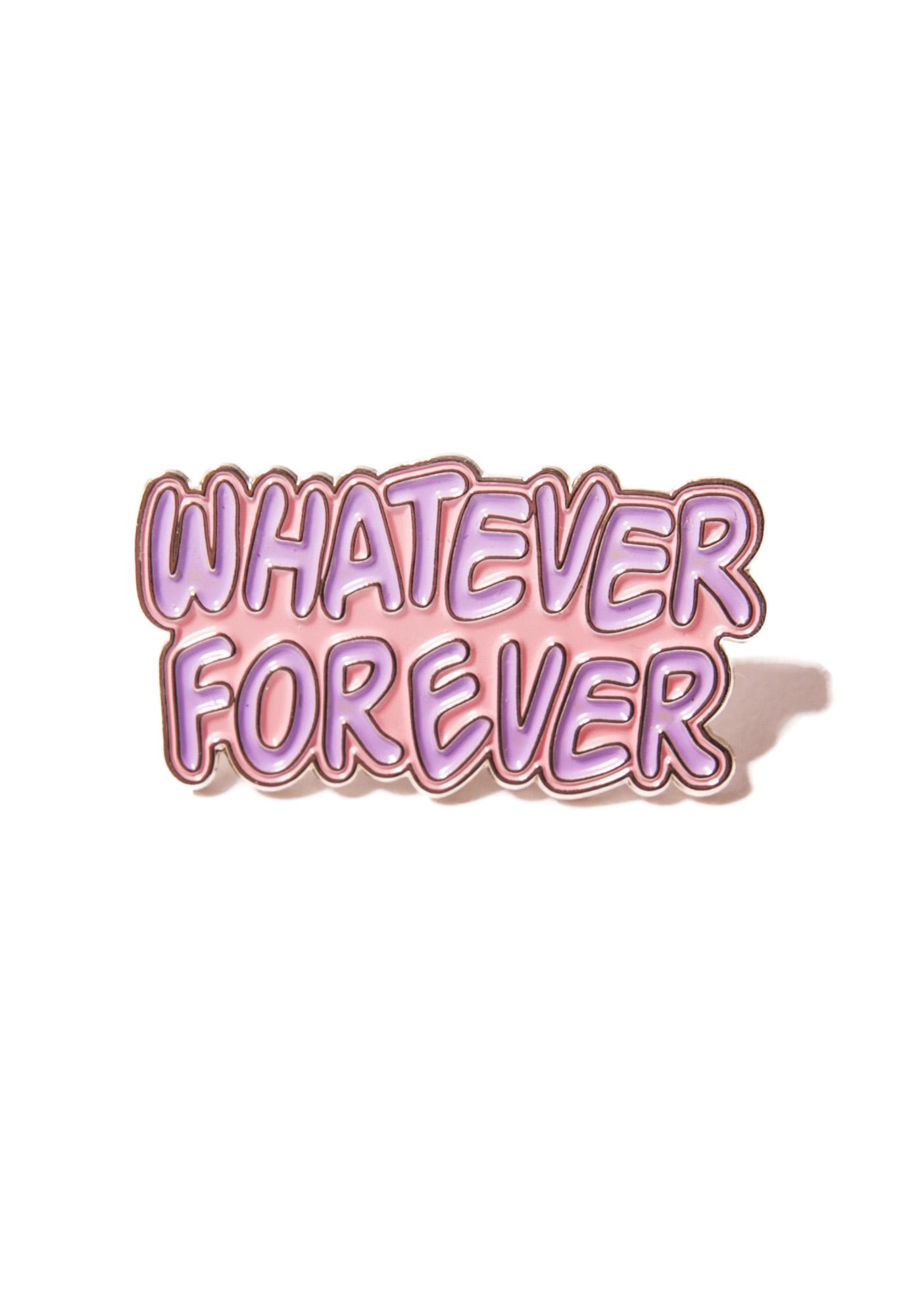 764eecbd1b8 Local Heroes Whatever Forever Pin