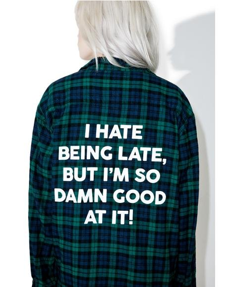 I Hate Being Late Flannel