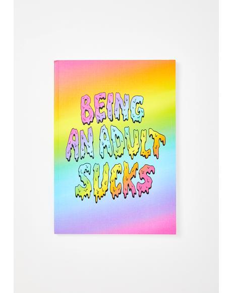 Being An Adult Sucks Notebook