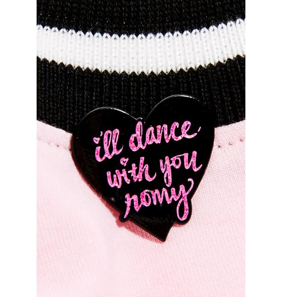 Band of Weirdos I'll Dance With You Enamel Pin