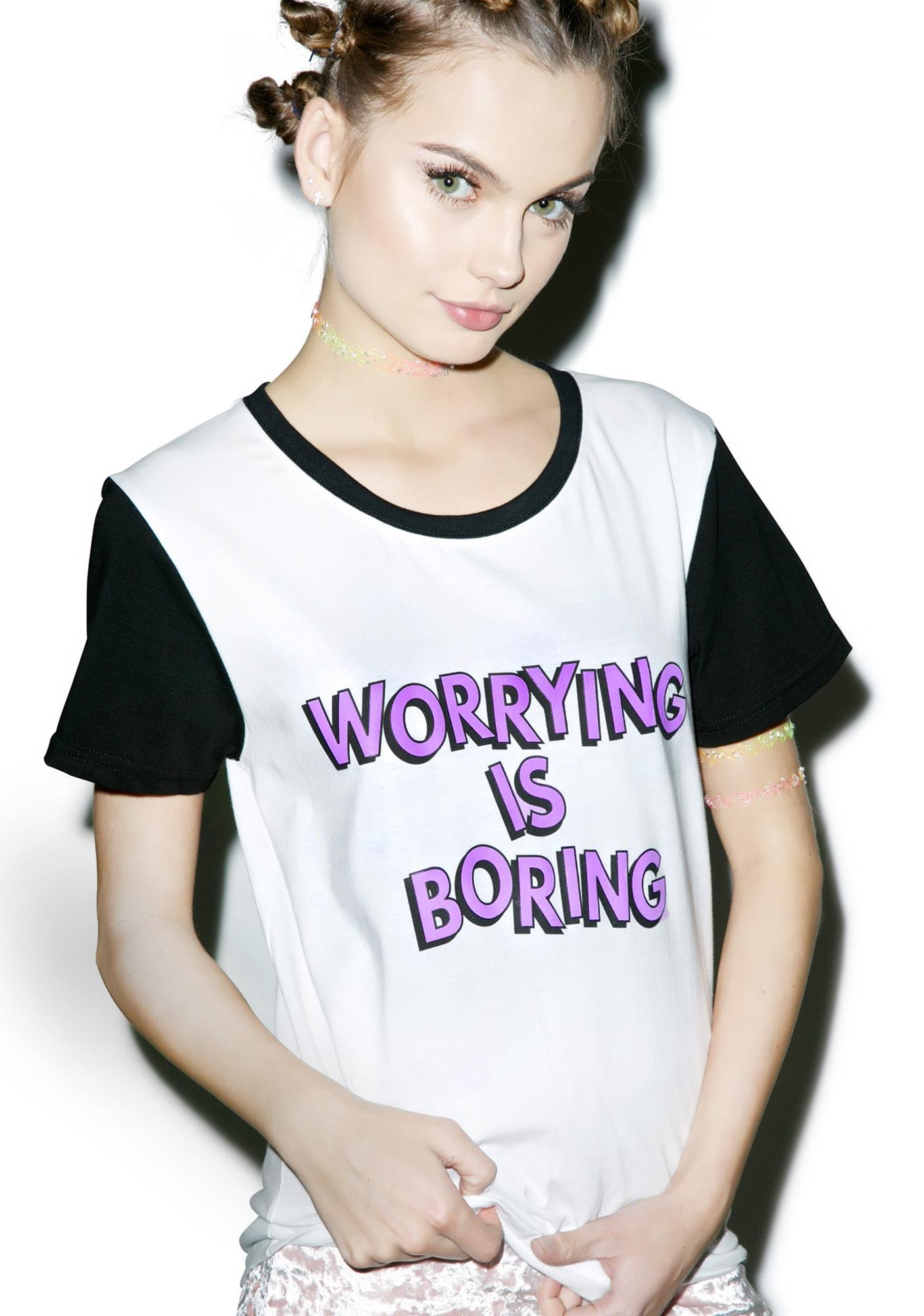Local Heroes Worrying Is Boring Tee