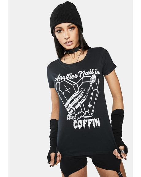 Nail In The Coffin Graphic Tee