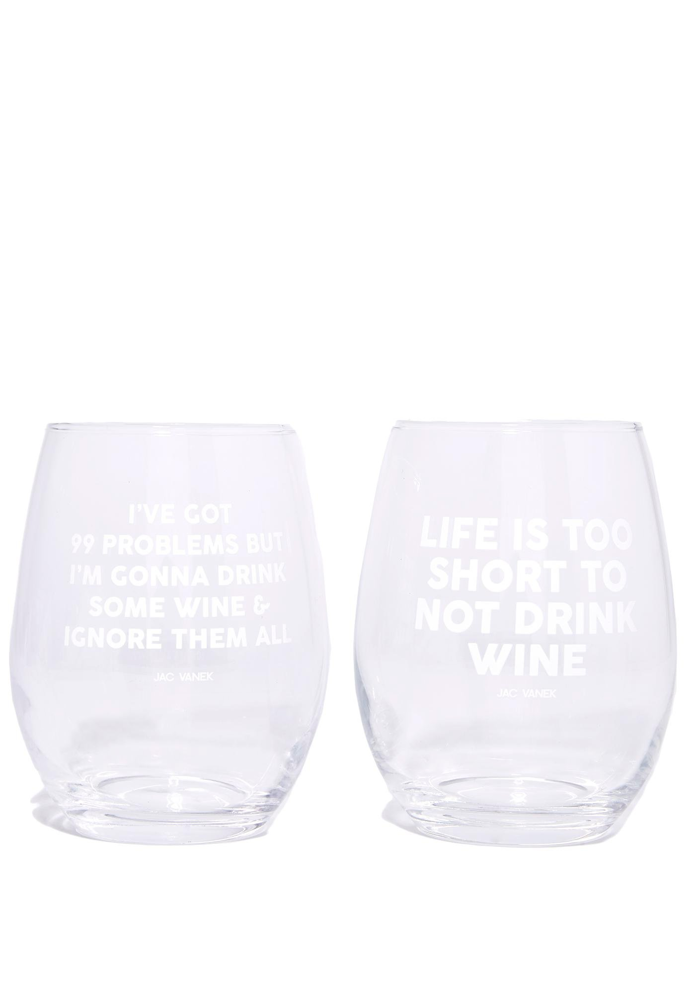 Jac Vanek Life Is Short Wine Glass