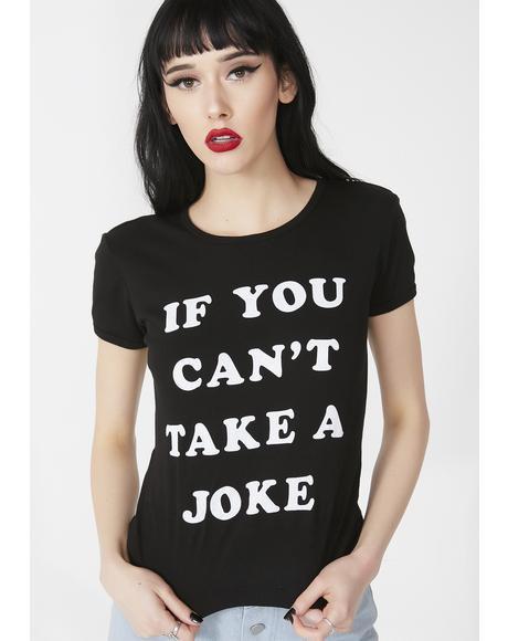 Take A Joke Tee