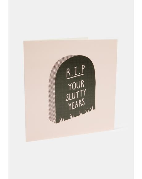 RIP Your Slutty Years Card