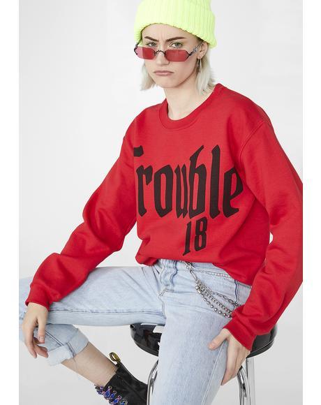 Trouble Graphic Sweatshirt