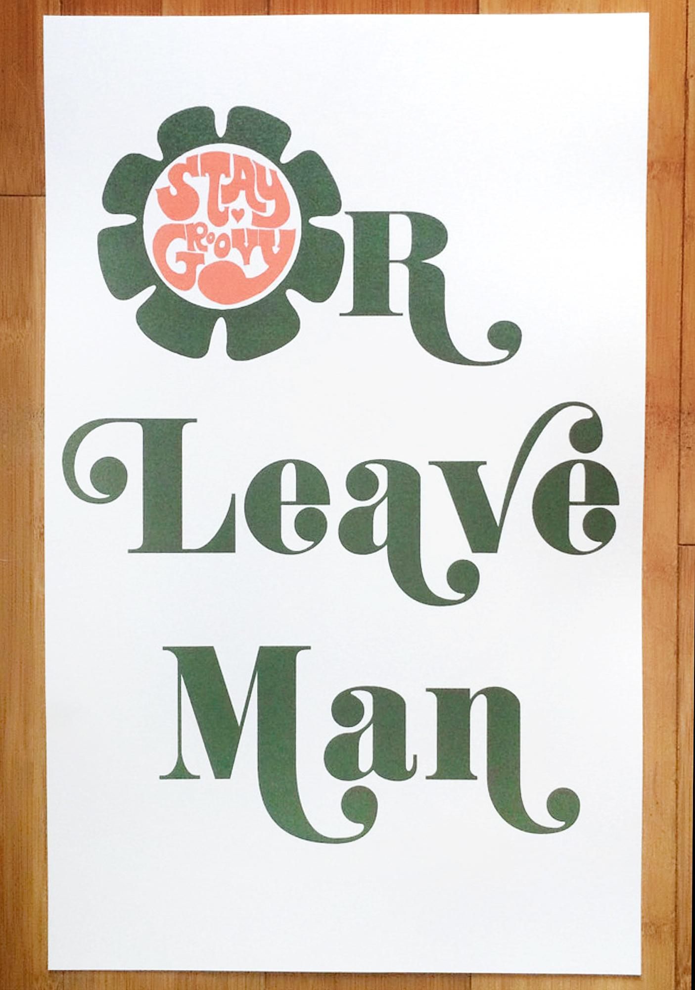Sugarhigh + Lovestoned Stay Groovy Or Leave Man Poster
