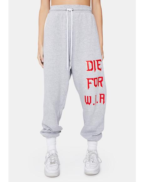 Die For W.I.A Sweatpants
