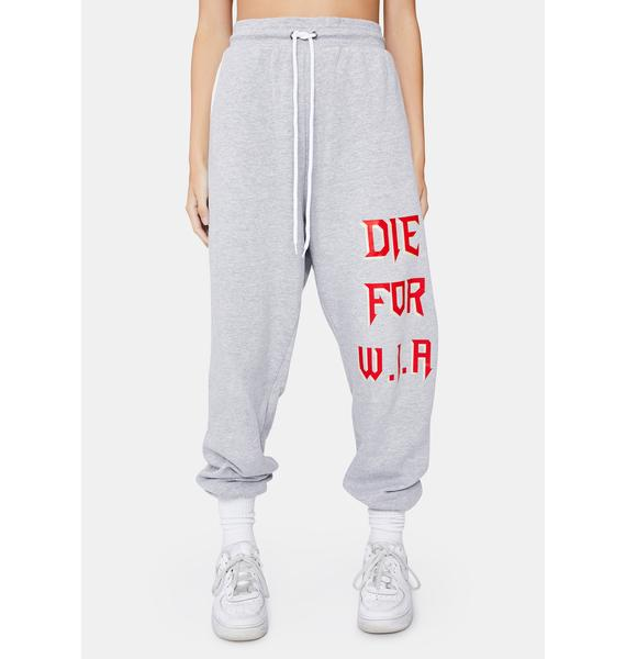 W.I.A Die For W.I.A Sweatpants