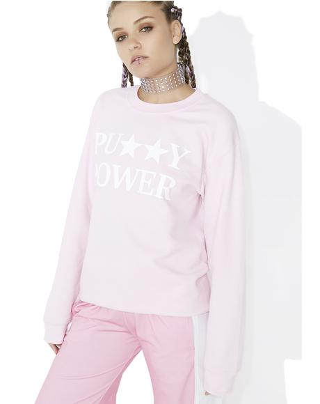 Pu**y Power Sweatshirt