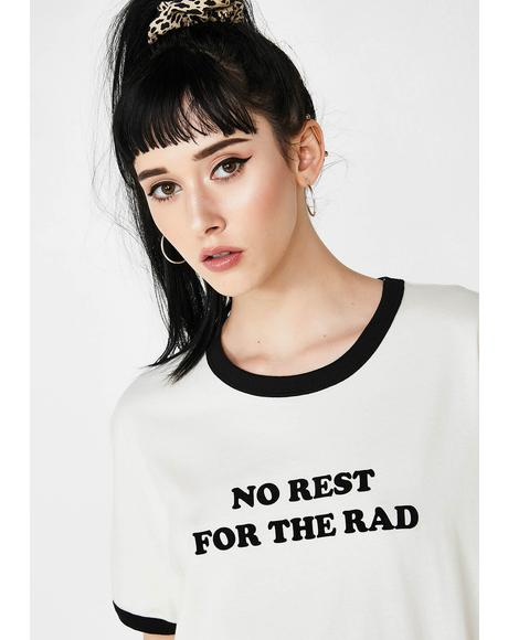 No Rest For The Rad Ringer Tee