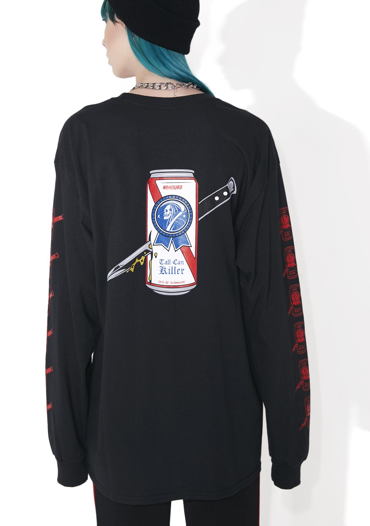 No Hours Tall Can Killer Long Sleeve Tee