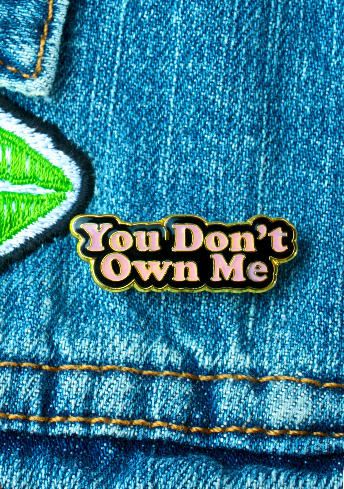 Yvng Pearl You Don't Own Me Pin
