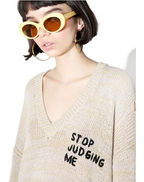 Stop Judging Me Sweater