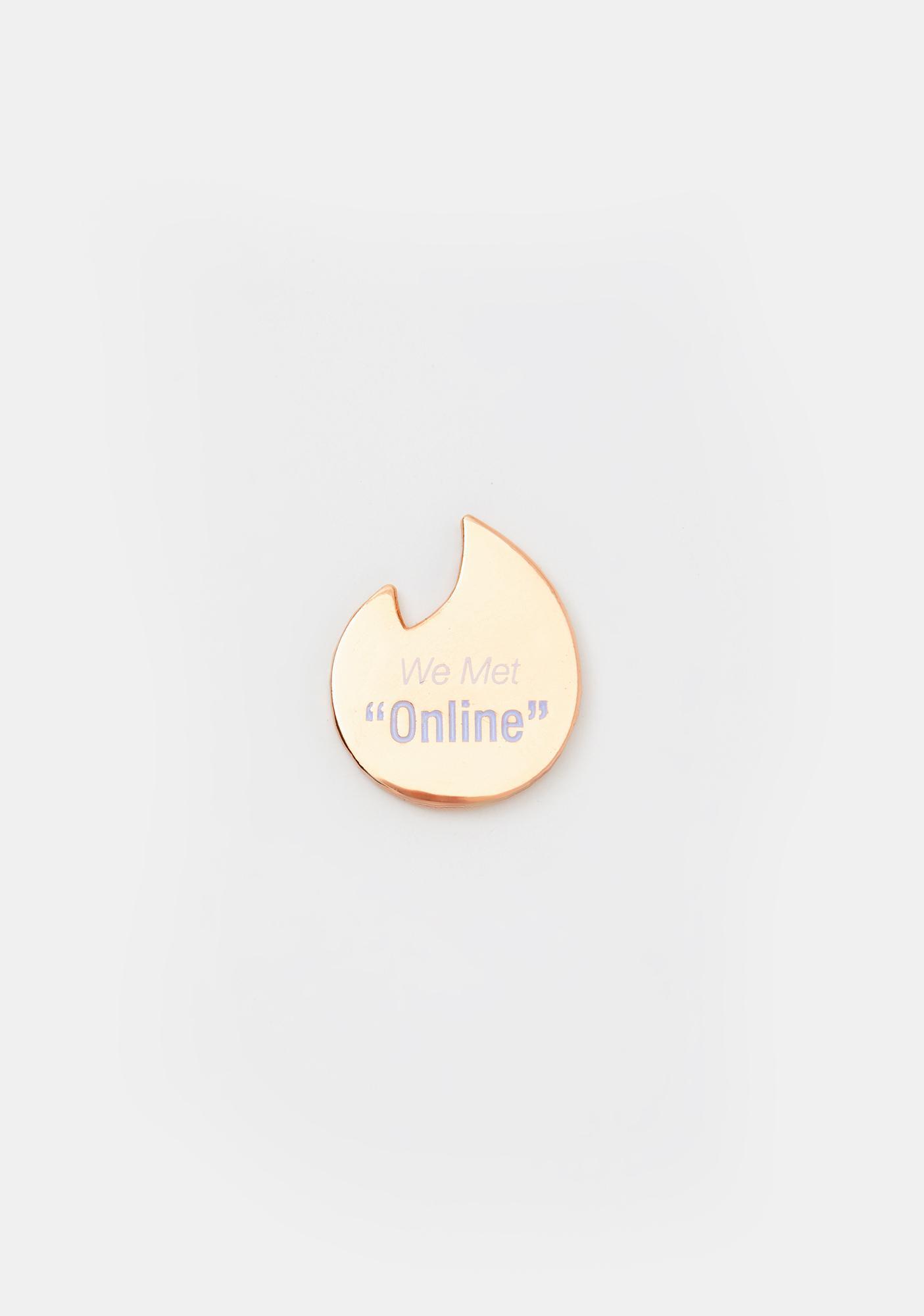 Studio Cult We Met Online Enamel Pin