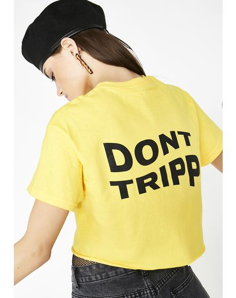 Don't Tripp Cropped Tee