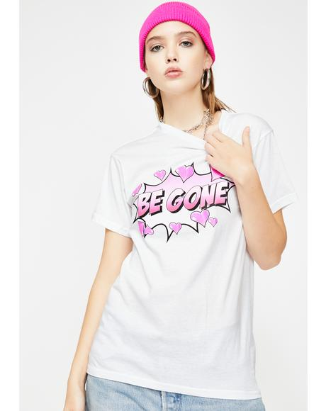 Be Gone Graphic Tee