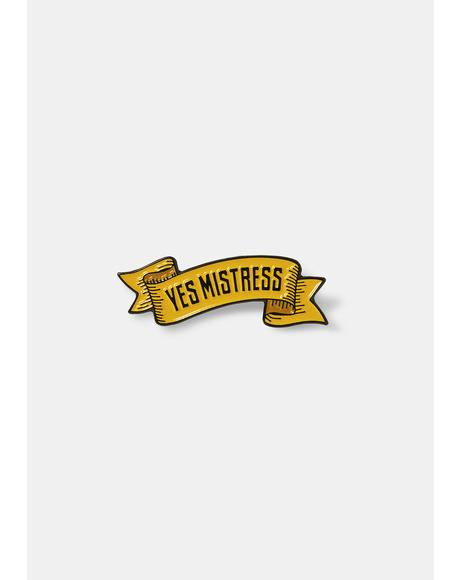 Yes Mistress Enamel Pin