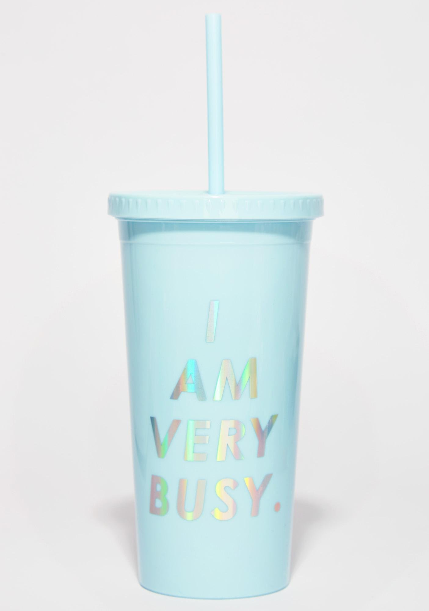 I Am Very Busy Tumbler