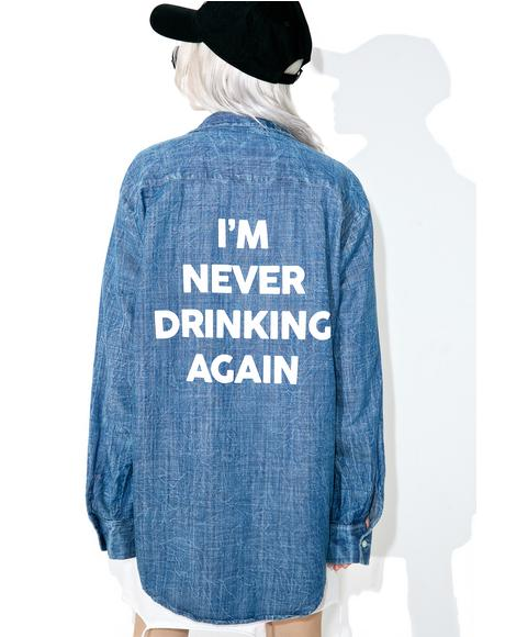 Never Drinking Chambray Shirt