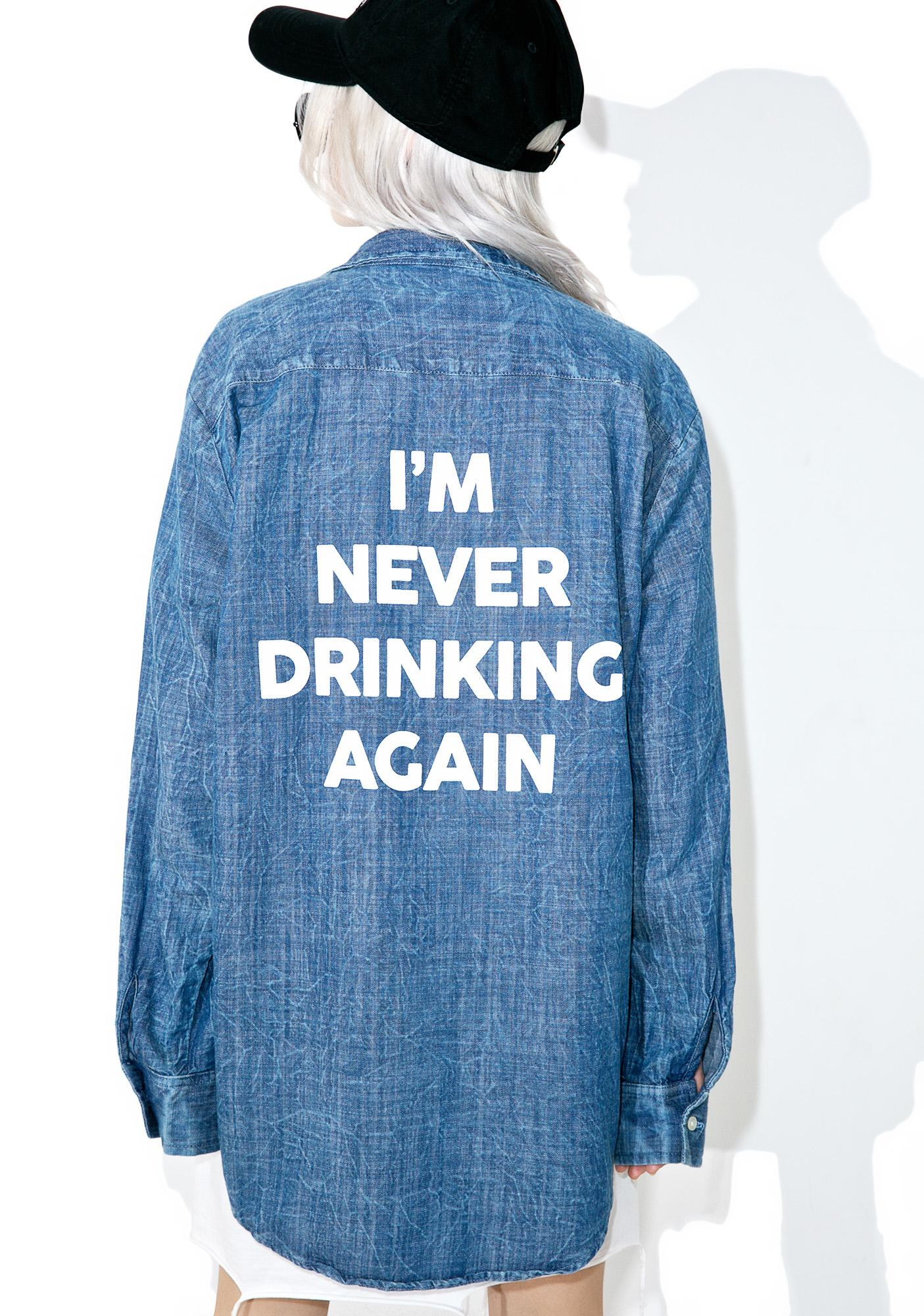 Jac Vanek Never Drinking Chambray Shirt