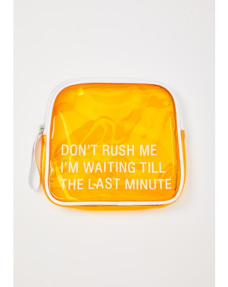 Don't Rush Me Makeup Case