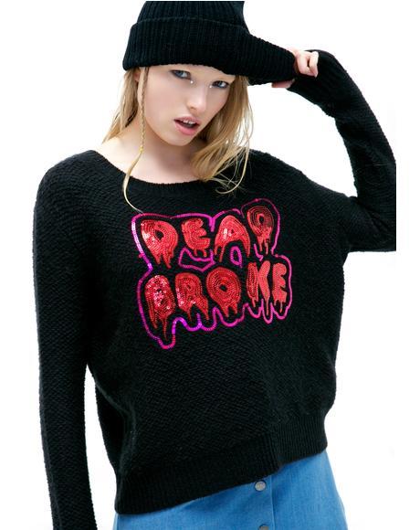 Dead Broke Sweater
